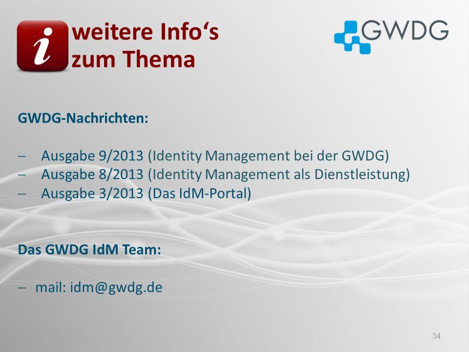 34 GWDG-Nachrichten: Ausgabe 9/2013 (Identity Management bei der GWDG) Ausgabe 8/2013 (Identity Management als Dienstleistung) Ausgabe 3/2013 (Das IdM