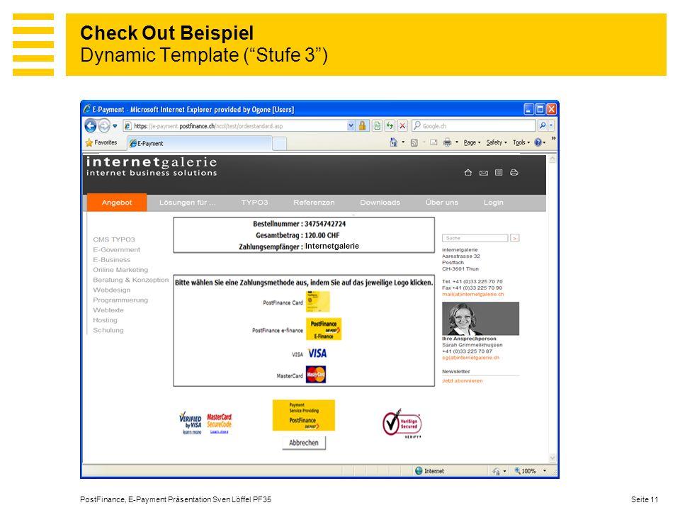 Seite 11PostFinance, E-Payment Präsentation Sven Löffel PF35 Check Out Beispiel Dynamic Template (Stufe 3) Internetgalerie
