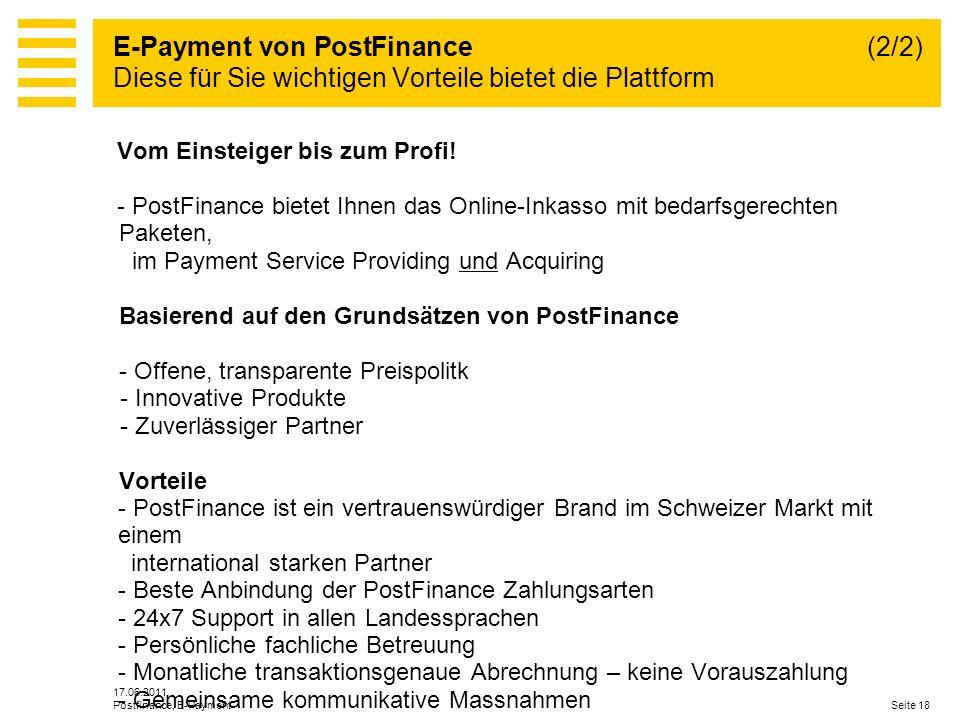 17.06.2011 Seite 18Postfinance, E-Payment Vom Einsteiger bis zum Profi.