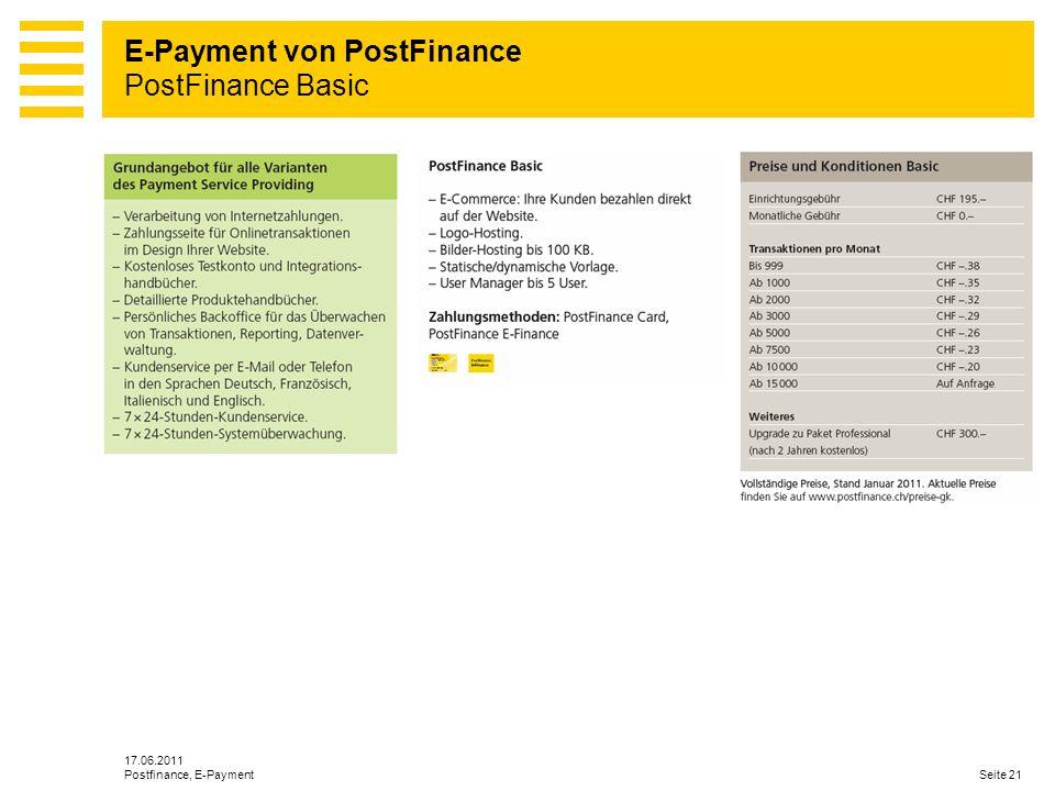 17.06.2011 Seite 21Postfinance, E-Payment E-Payment von PostFinance PostFinance Basic