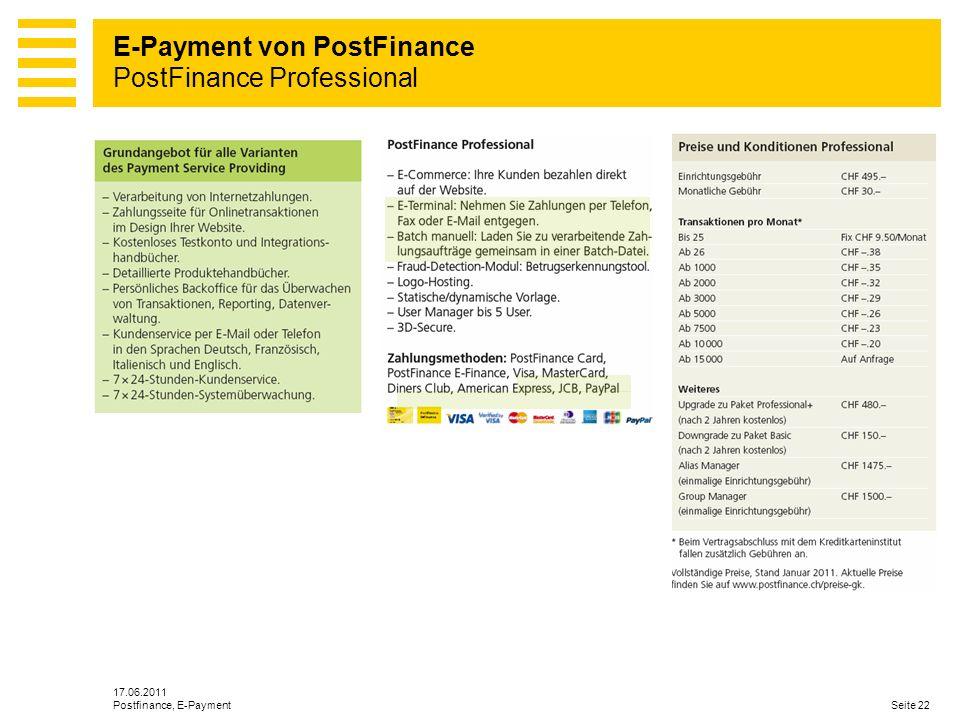 17.06.2011 Seite 22Postfinance, E-Payment E-Payment von PostFinance PostFinance Professional
