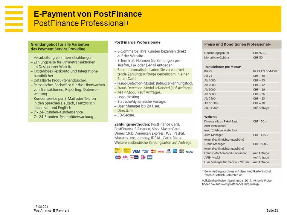 17.06.2011 Seite 23Postfinance, E-Payment E-Payment von PostFinance PostFinance Professional+