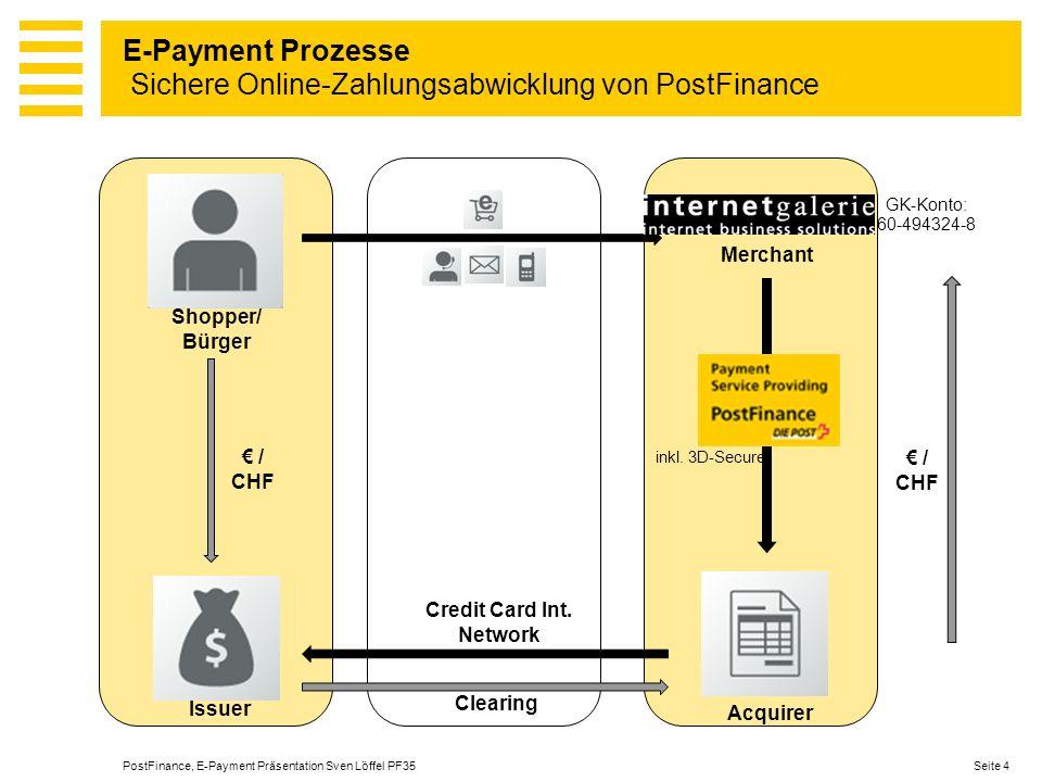 17.06.2011 Seite 5Postfinance, E-Payment E-Payment von PostFinance Mit modularem Aufbau spezifische Bedürfnisse erfüllen!