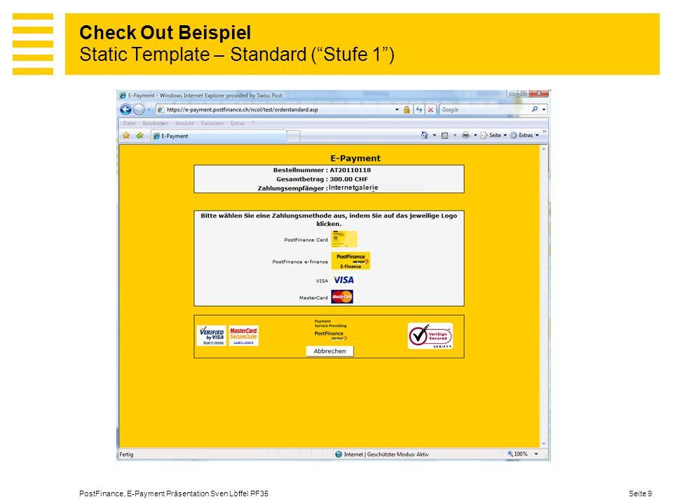 Seite 10PostFinance, E-Payment Präsentation Sven Löffel PF35 Internetgalerie Check Out Beispiel Static Template – Customized (Stufe 2)