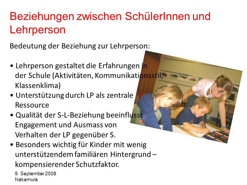 9. September 2008 Nakamura Beziehungen zwischen SchülerInnen und Lehrperson Bedeutung der Beziehung zur Lehrperson: Lehrperson gestaltet die Erfahrung