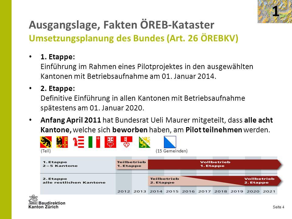 Seite 4 1. Etappe: Einführung im Rahmen eines Pilotprojektes in den ausgewählten Kantonen mit Betriebsaufnahme am 01. Januar 2014. 2. Etappe: Definiti