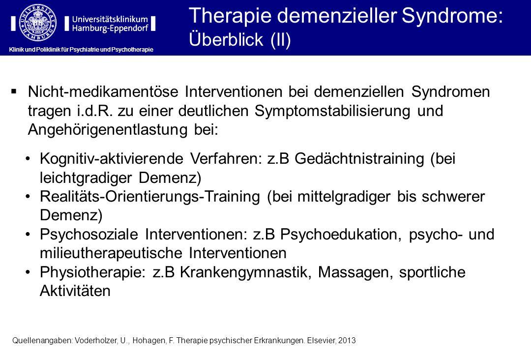 Klinik und Poliklinik für Psychiatrie und Psychotherapie Therapie demenzieller Syndrome: Überblick (II) Klinik und Poliklinik für Psychiatrie und Psyc