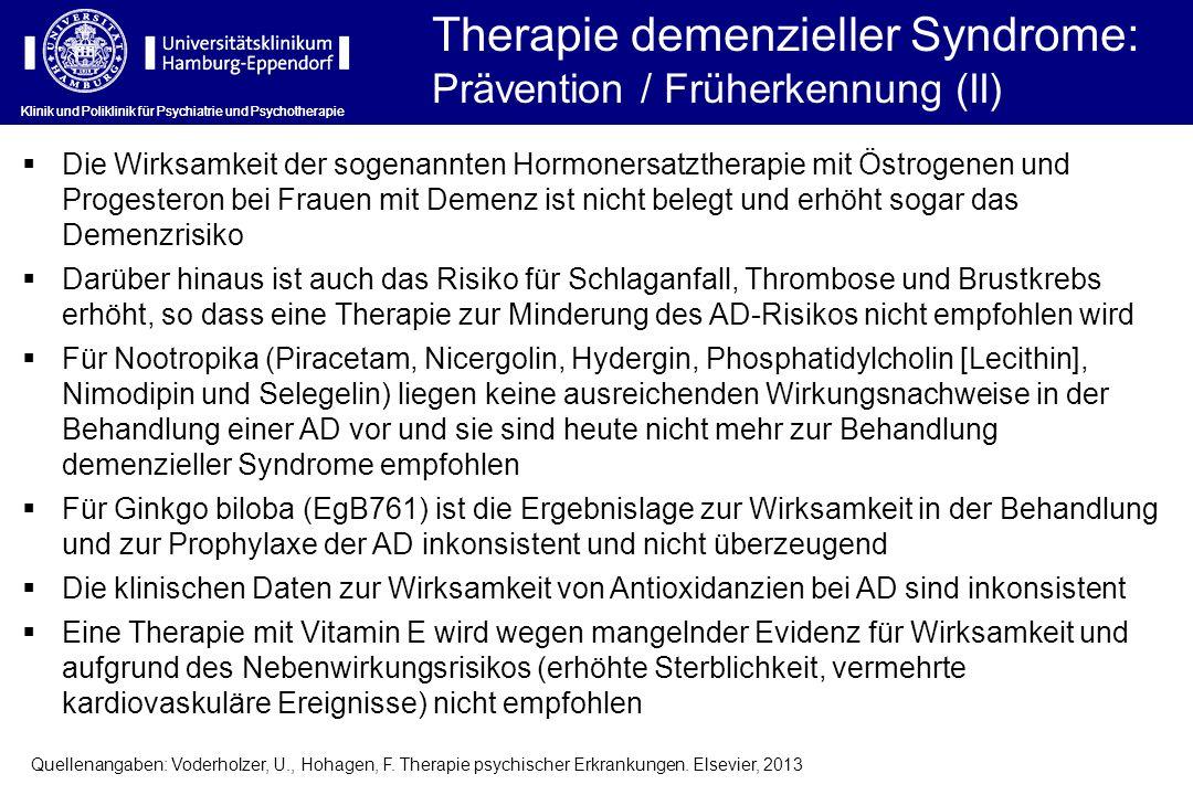 Klinik und Poliklinik für Psychiatrie und Psychotherapie Therapie demenzieller Syndrome: Prävention / Früherkennung (II) Klinik und Poliklinik für Psy