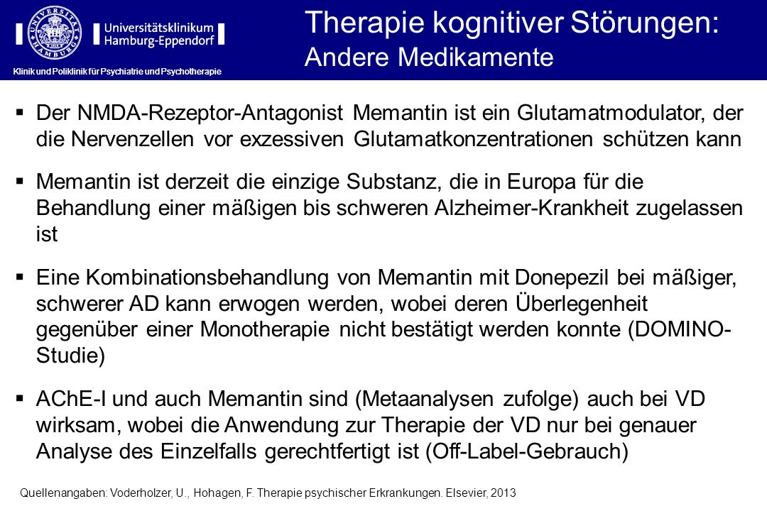Klinik und Poliklinik für Psychiatrie und Psychotherapie Therapie kognitiver Störungen: Andere Medikamente Klinik und Poliklinik für Psychiatrie und P