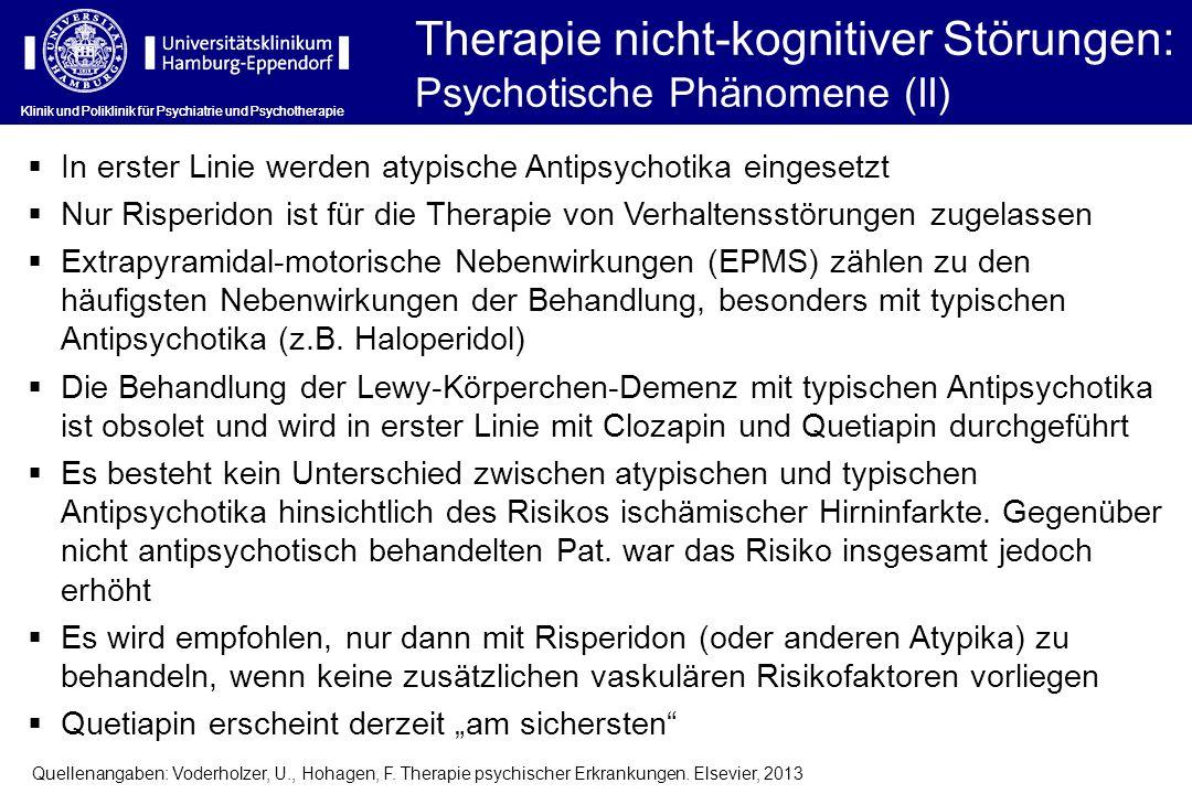 Klinik und Poliklinik für Psychiatrie und Psychotherapie In erster Linie werden atypische Antipsychotika eingesetzt Nur Risperidon ist für die Therapi