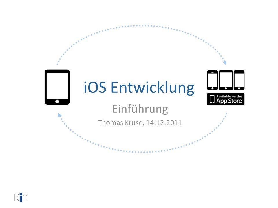 iOS Entwicklung Einführung Thomas Kruse, 14.12.2011