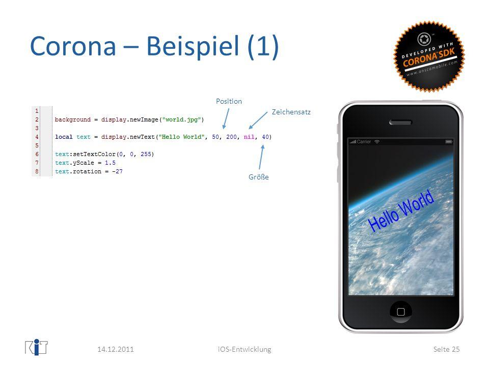 Corona – Beispiel (1) 14.12.2011iOS-EntwicklungSeite 25 Position Zeichensatz Größe
