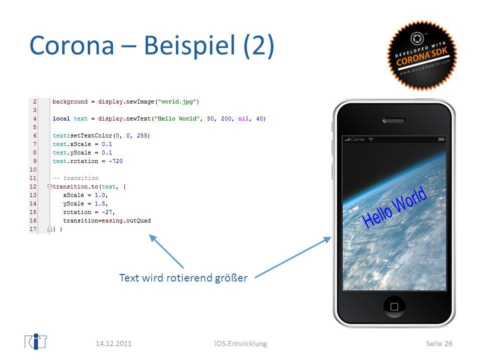 Corona – Beispiel (2) 14.12.2011iOS-EntwicklungSeite 26 Text wird rotierend größer