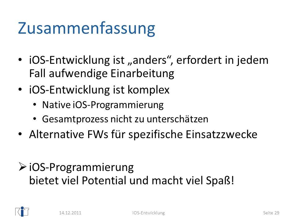 Zusammenfassung iOS-Entwicklung ist anders, erfordert in jedem Fall aufwendige Einarbeitung iOS-Entwicklung ist komplex Native iOS-Programmierung Gesa