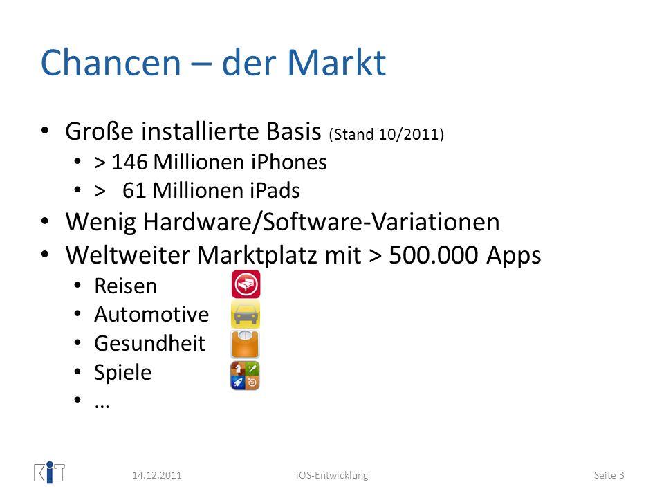 Chancen – der Markt Große installierte Basis (Stand 10/2011) > 146 Millionen iPhones > 61 Millionen iPads Wenig Hardware/Software-Variationen Weltweit