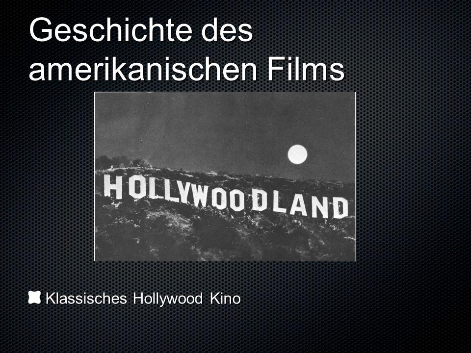 Geschichte des amerikanischen Films Klassisches Hollywood Kino