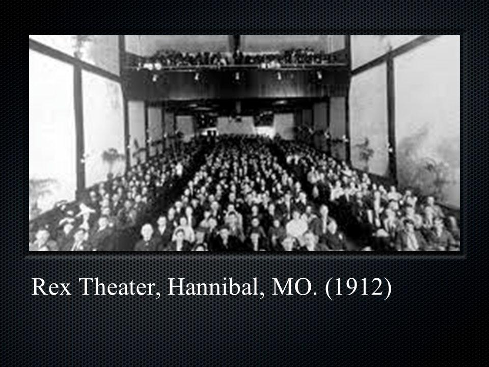 Rex Theater, Hannibal, MO. (1912)