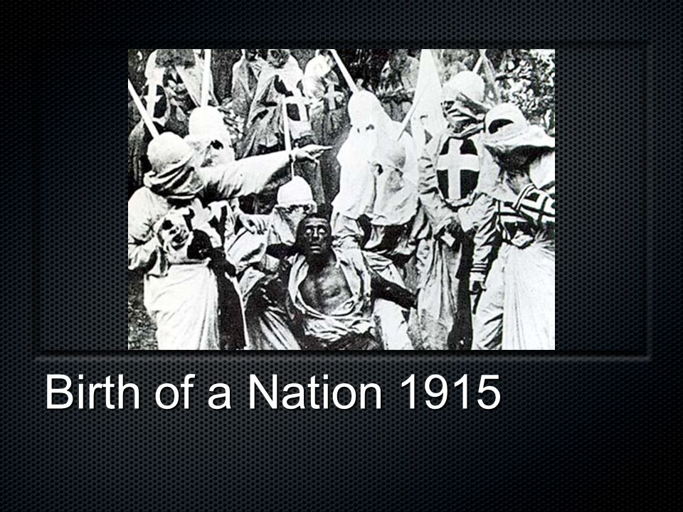 Birth of a Nation 1915