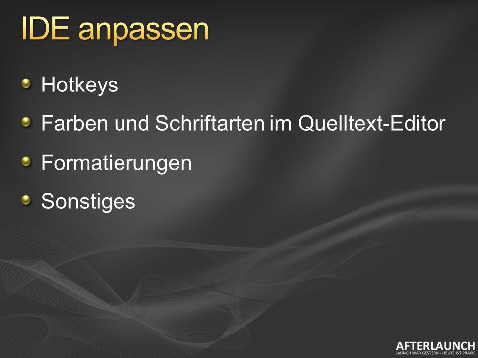 Hotkeys Farben und Schriftarten im Quelltext-Editor Formatierungen Sonstiges