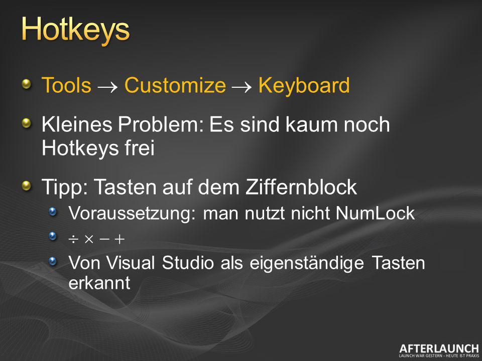 Tools Customize Keyboard Kleines Problem: Es sind kaum noch Hotkeys frei Tipp: Tasten auf dem Ziffernblock Voraussetzung: man nutzt nicht NumLock Von
