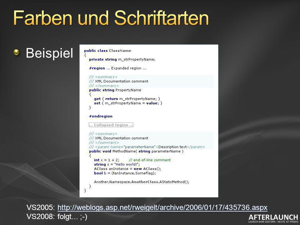 Beispiel VS2005: http://weblogs.asp.net/rweigelt/archive/2006/01/17/435736.aspxhttp://weblogs.asp.net/rweigelt/archive/2006/01/17/435736.aspx VS2008: