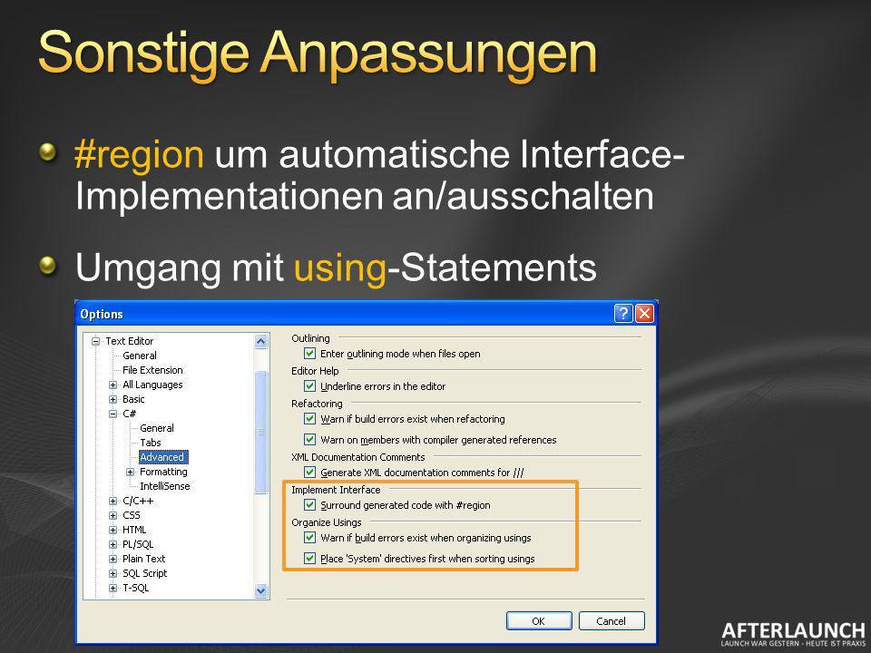 #region um automatische Interface- Implementationen an/ausschalten Umgang mit using-Statements