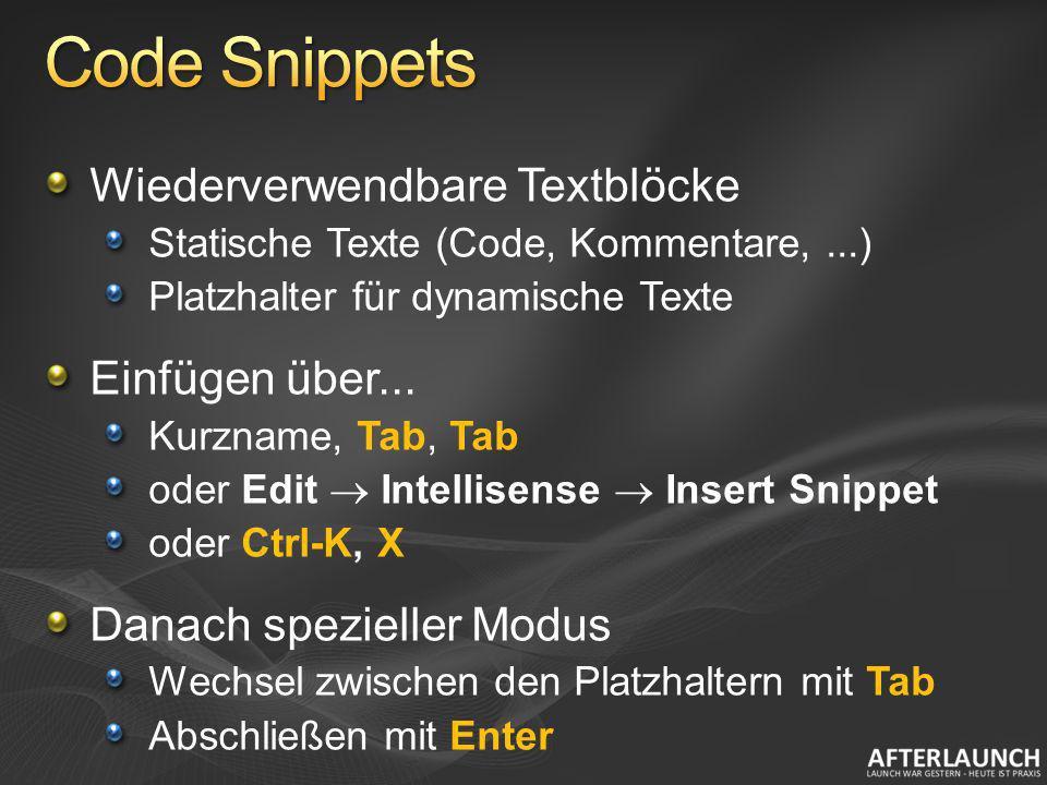 Wiederverwendbare Textblöcke Statische Texte (Code, Kommentare,...) Platzhalter für dynamische Texte Einfügen über... Kurzname, Tab, Tab oder Edit Int