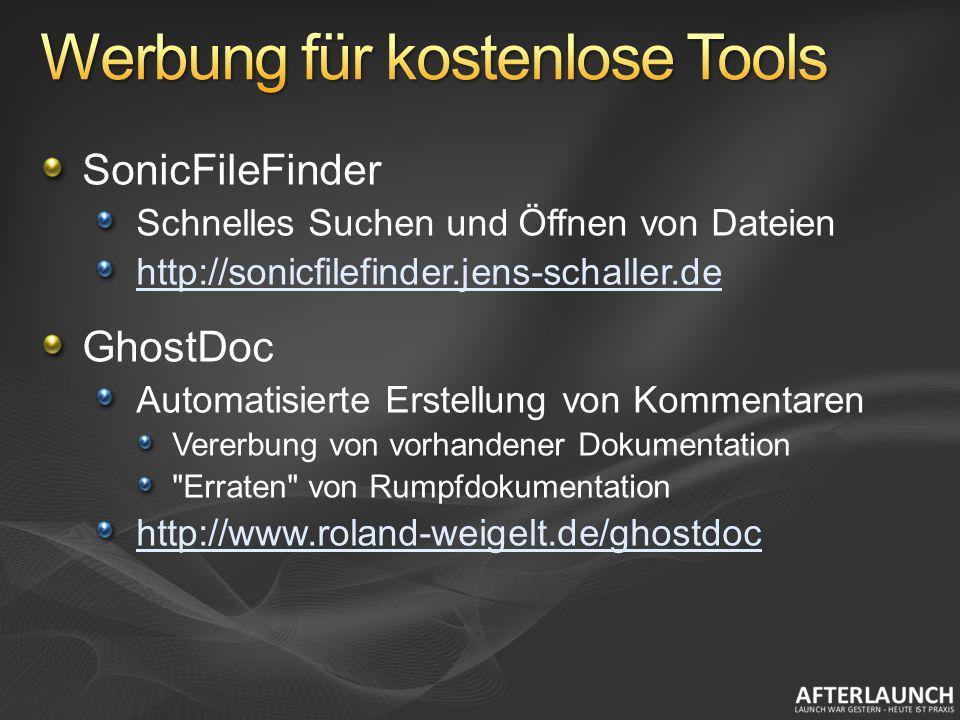 SonicFileFinder Schnelles Suchen und Öffnen von Dateien http://sonicfilefinder.jens-schaller.de GhostDoc Automatisierte Erstellung von Kommentaren Ver