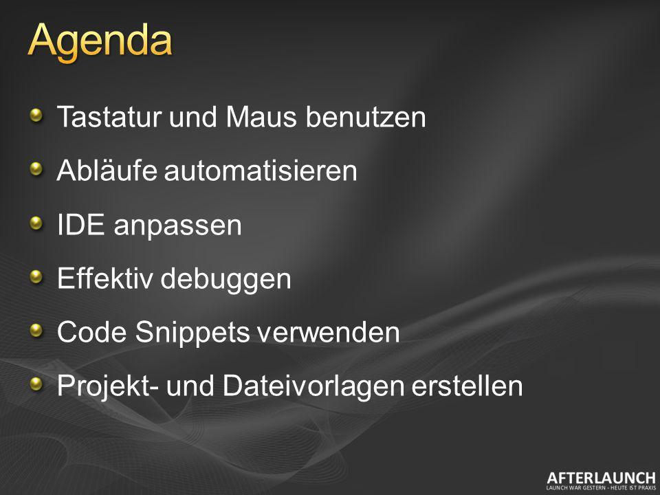 Tastatur und Maus benutzen Abläufe automatisieren IDE anpassen Effektiv debuggen Code Snippets verwenden Projekt- und Dateivorlagen erstellen