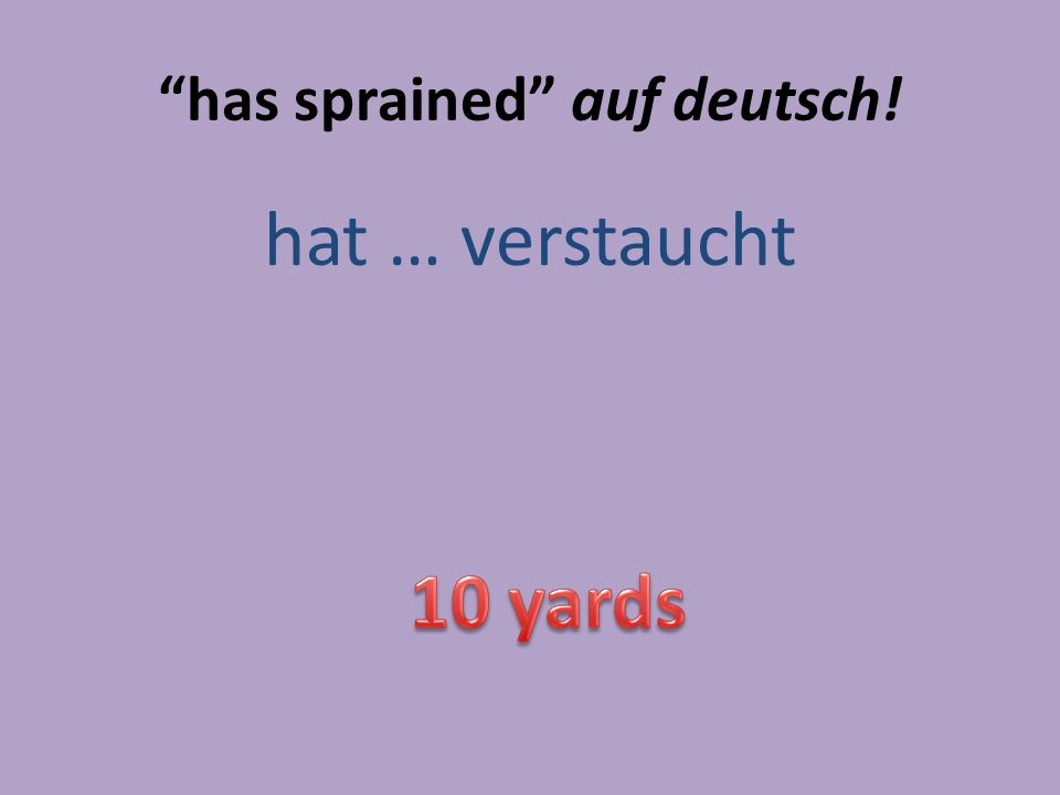 has sprained auf deutsch! hat … verstaucht