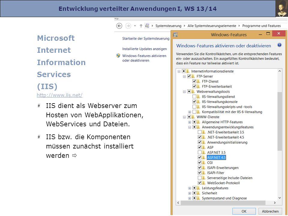 Entwicklung verteilter Anwendungen I, WS 13/14 Prof. Dr. Herrad Schmidt WS 13/14 Kapitel 11 Folie 2 Microsoft Internet Information Services (IIS) http