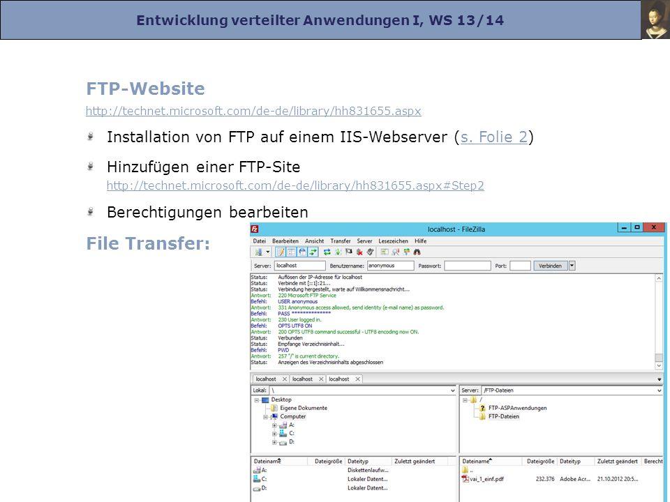 Entwicklung verteilter Anwendungen I, WS 13/14 Prof. Dr. Herrad Schmidt WS 13/14 Kapitel 11 Folie 8 FTP-Website http://technet.microsoft.com/de-de/lib