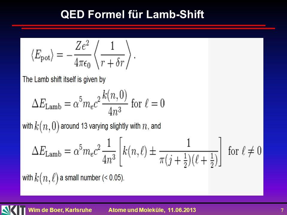 Wim de Boer, Karlsruhe Atome und Moleküle, 11.06.2013 7 QED Formel für Lamb-Shift