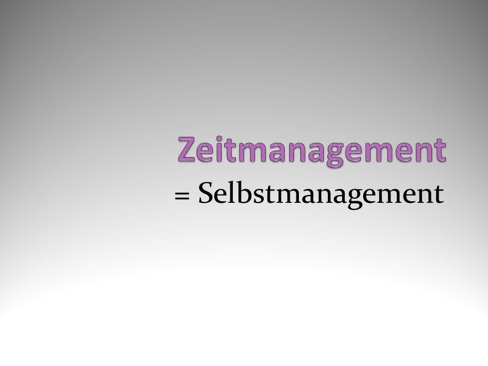 = Selbstmanagement