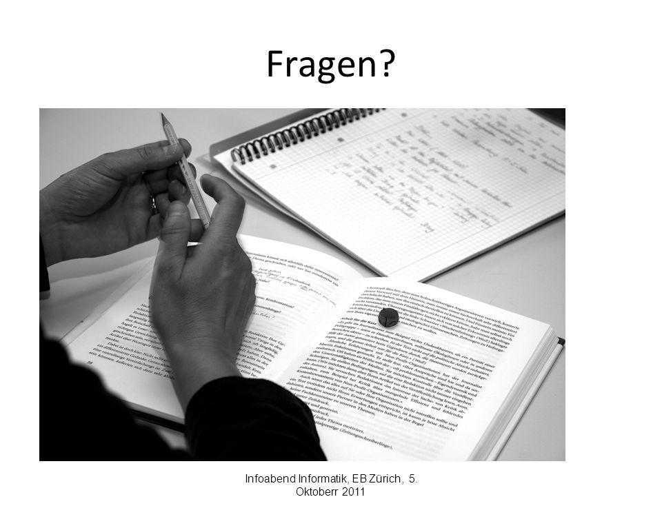 Fragen? Infoabend Informatik, EB Zürich, 5. Oktoberr 2011