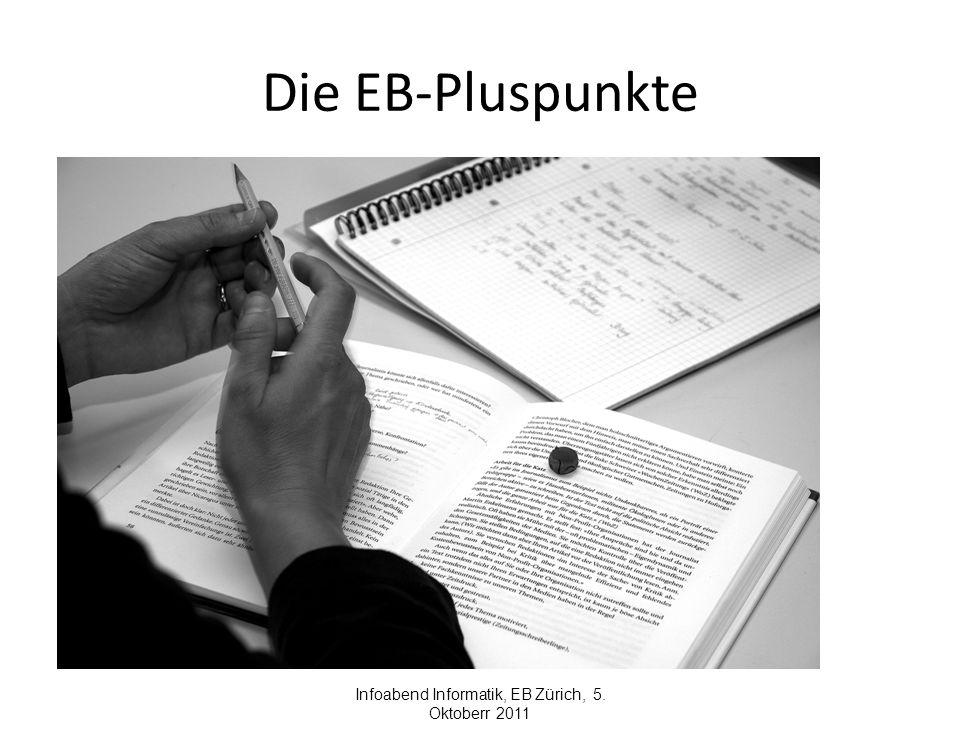 Die EB-Pluspunkte Infoabend Informatik, EB Zürich, 5. Oktoberr 2011