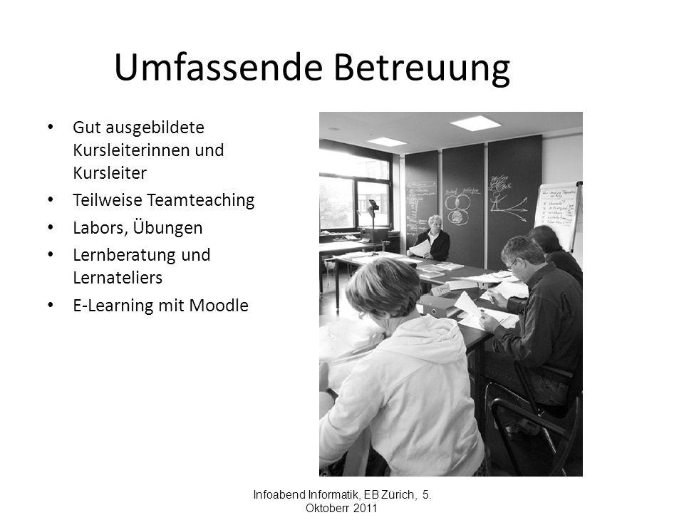 Umfassende Betreuung Gut ausgebildete Kursleiterinnen und Kursleiter Teilweise Teamteaching Labors, Übungen Lernberatung und Lernateliers E-Learning m