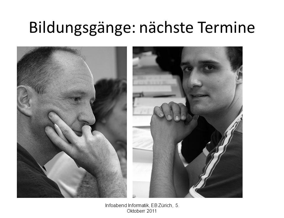 Bildungsgänge: nächste Termine Infoabend Informatik, EB Zürich, 5. Oktoberr 2011