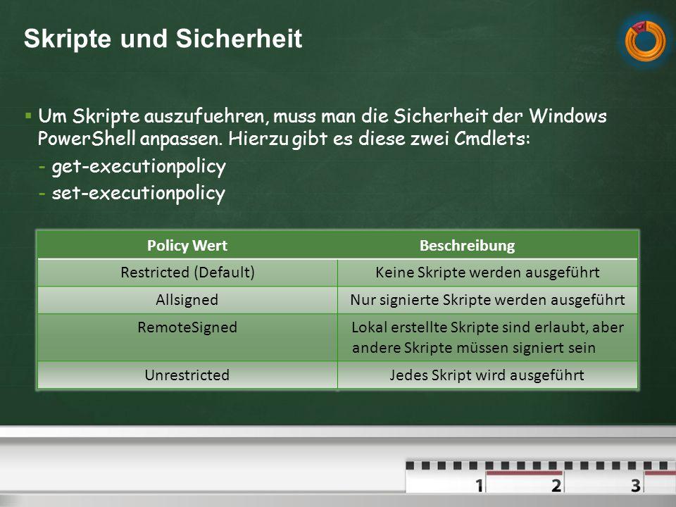 Skripte und Sicherheit Um Skripte auszufuehren, muss man die Sicherheit der Windows PowerShell anpassen.