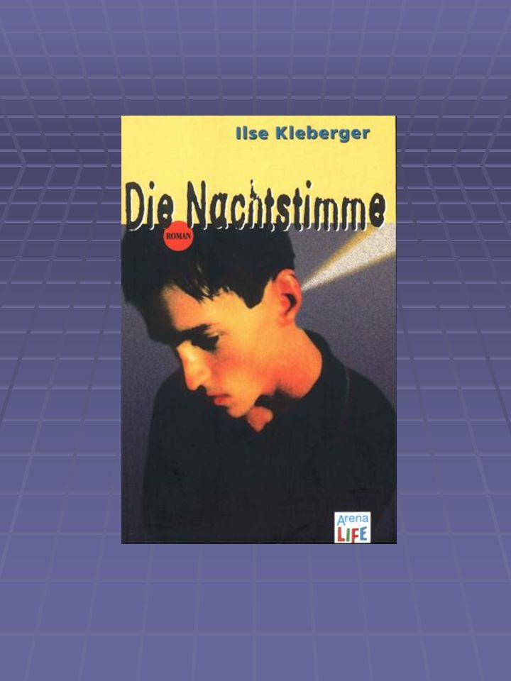 Ilse Kleberger Die Nachtstimme EINSTIEGSVARIANTEN ERZÄHLEN / SZENISCHES GESTALTEN TEXTPRODUKTIVE VERFAHREN VISUELLE GESTALTUNGEN MULTIMEDIA VORLESEN UND ZUHÖREN