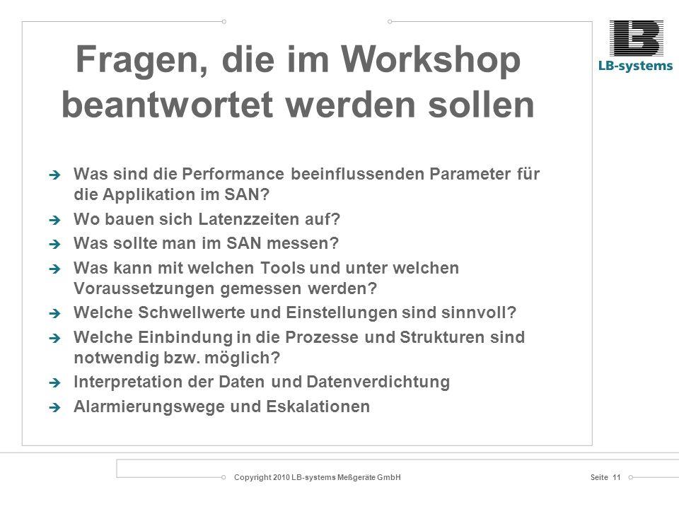 Copyright 2010 LB-systems Meßgeräte GmbHSeite 11 Was sind die Performance beeinflussenden Parameter für die Applikation im SAN.