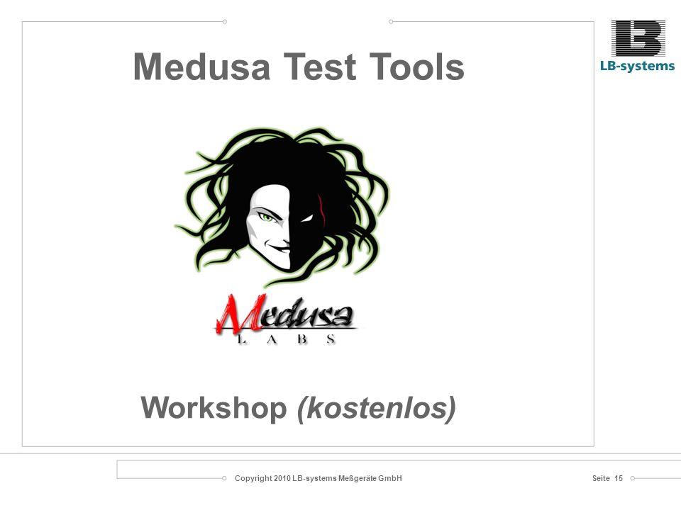Copyright 2010 LB-systems Meßgeräte GmbHSeite 15 Medusa Test Tools Workshop (kostenlos)