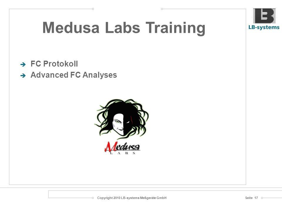 Copyright 2010 LB-systems Meßgeräte GmbHSeite 17 Medusa Labs Training FC Protokoll Advanced FC Analyses