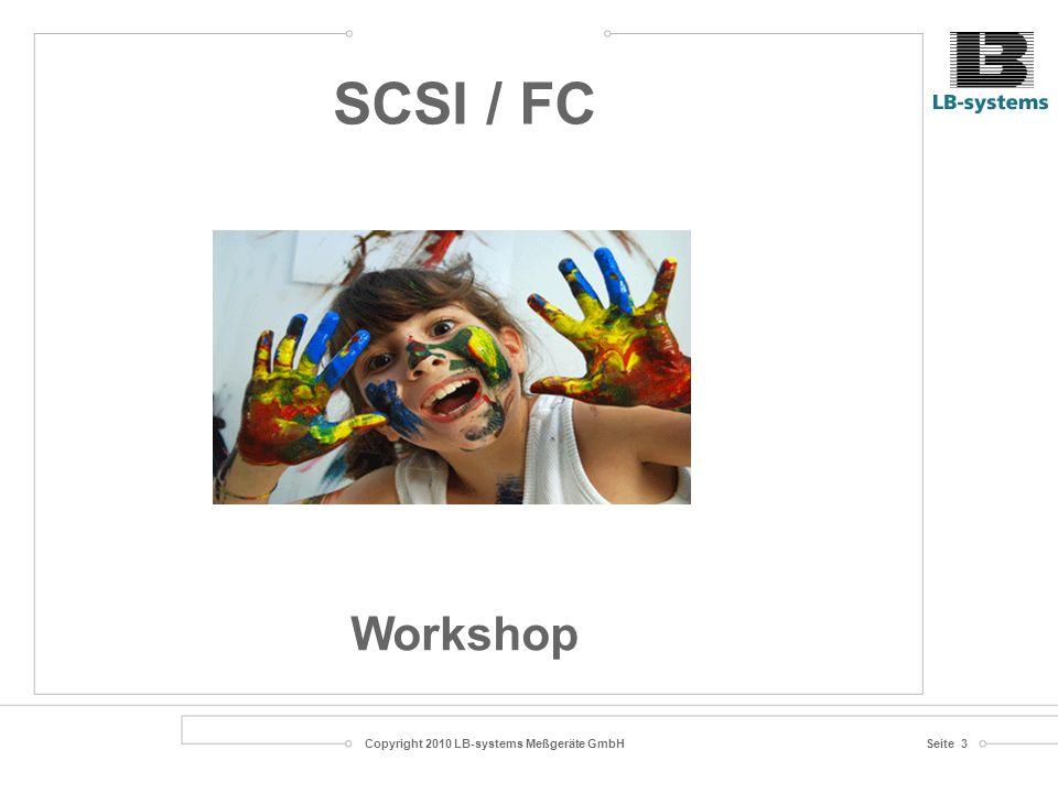 Copyright 2010 LB-systems Meßgeräte GmbHSeite 3 SCSI / FC Workshop