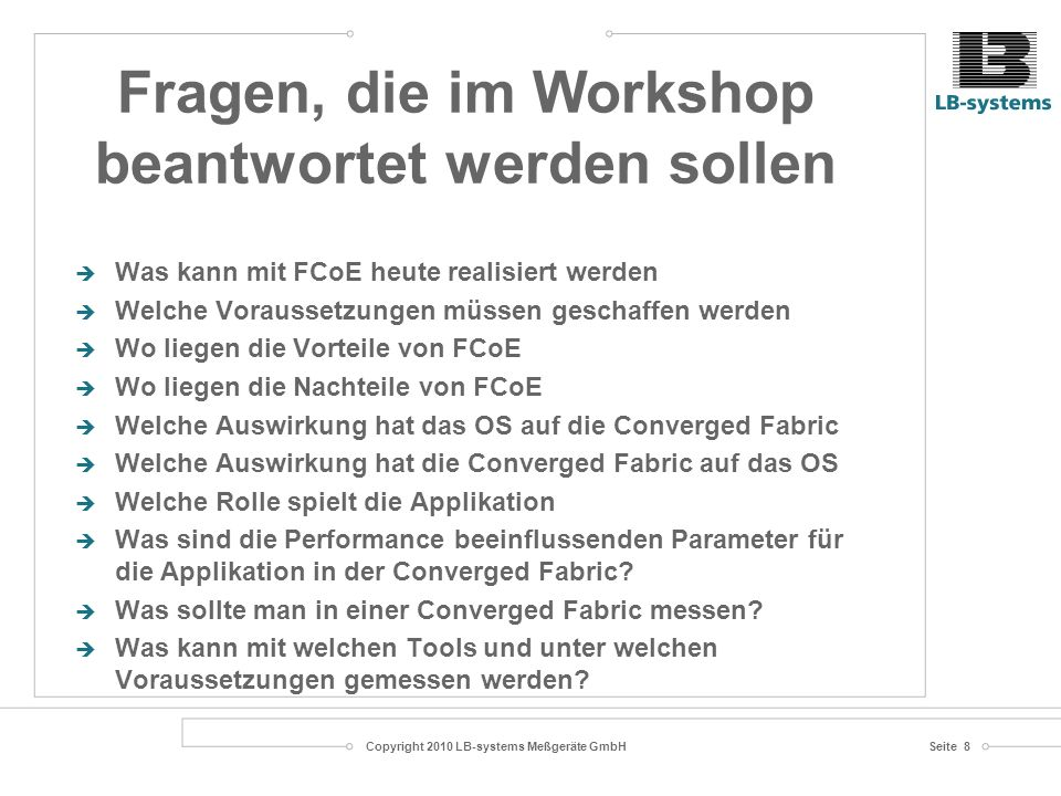 Copyright 2010 LB-systems Meßgeräte GmbHSeite 9 FC Performance Monitoring Workshop