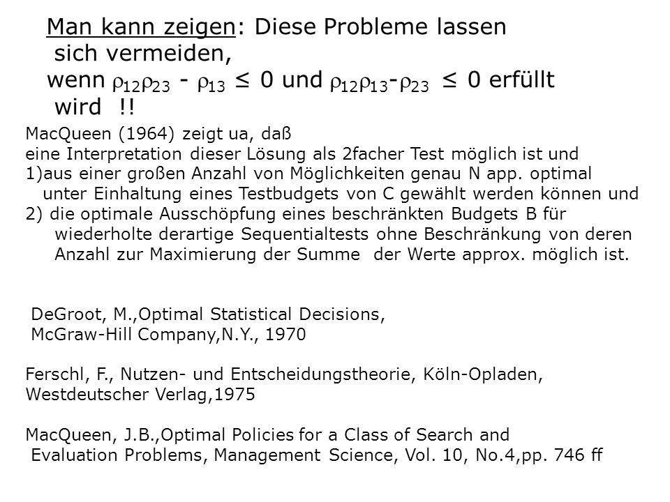 MacQueen (1964) zeigt ua, daß eine Interpretation dieser Lösung als 2facher Test möglich ist und 1)aus einer großen Anzahl von Möglichkeiten genau N app.