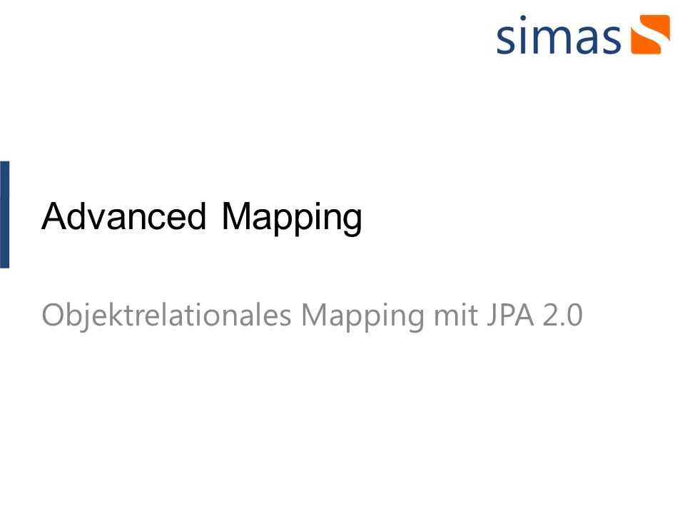 Advanced Mapping Objektrelationales Mapping mit JPA 2.0