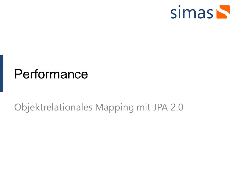Performance Objektrelationales Mapping mit JPA 2.0