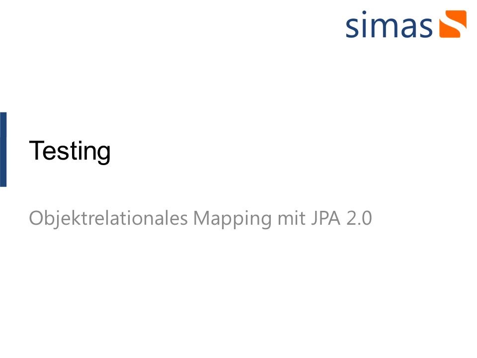 Testing Objektrelationales Mapping mit JPA 2.0