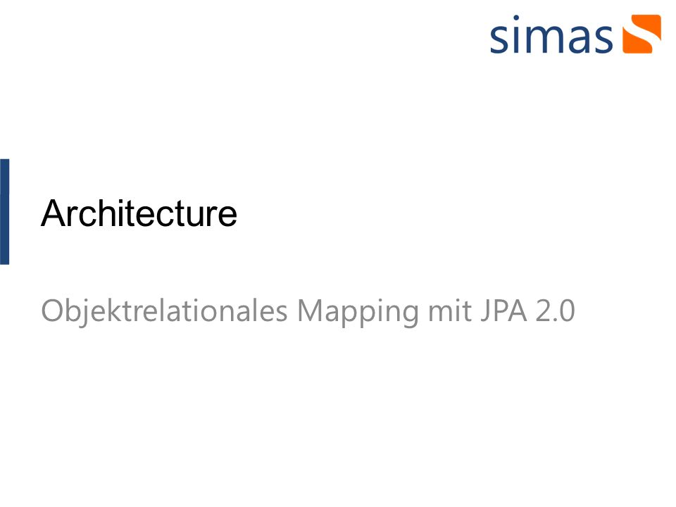 Architecture Objektrelationales Mapping mit JPA 2.0